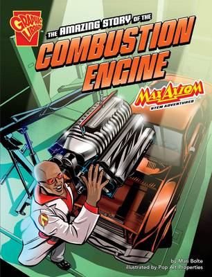The Amazing Story of the Combustion Engine Max Axiom Stem Adventures by Mari Bolte