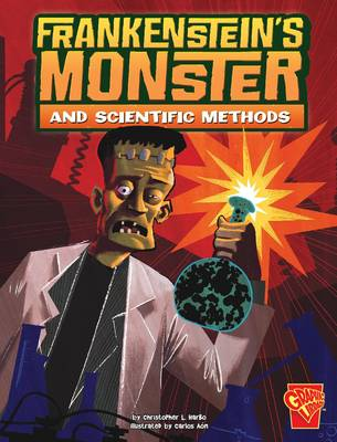 Frankenstein's Monster and Scientific Methods by Christopher L. Harbo