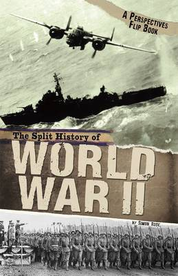 The Split History of World War II A Perspectives Flip Book by Simon Rose