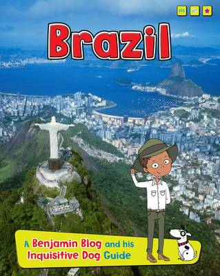 Brazil A Benjamin Blog and His Inquisitive Dog Guide by Anita Ganeri