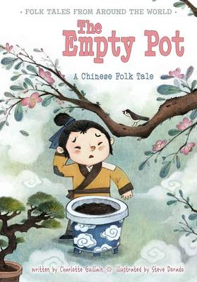 The Empty Pot A Chinese Folk Tale by Charlotte Guillain