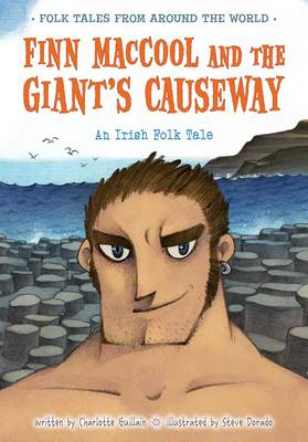 Finn Maccool and the Giant's Causeway An Irish Folk Tale by Charlotte Guillain
