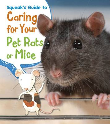 Squeak's Guide to Caring for Your Pet Rats or Mice by Isabel Thomas, Rick Peterson