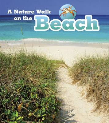 A Nature Walk on the Beach by Louise Spilsbury, Richard Spilsbury