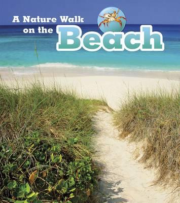 A Nature Walk on the Beach by Louise Spilsbury, Richard Spilsbury