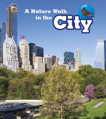 A Nature Walk in the City by Louise Spilsbury, Richard Spilsbury