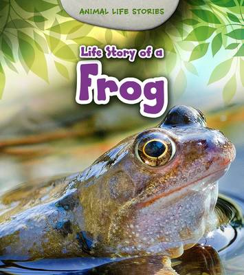 Life Story of a Frog by Charlotte Guillain