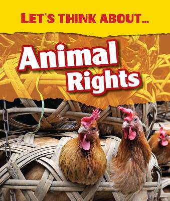 Let's Think About Animal Rights by Vic Parker