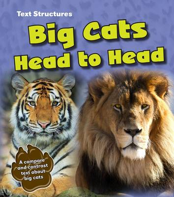 Big Cats Head to Head A Compare and Contrast Text by Phillip W. Simpson