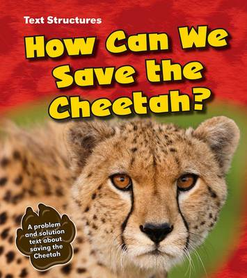 How Can We Save the Cheetah? A Problem and Solution Text by Phillip W. Simpson
