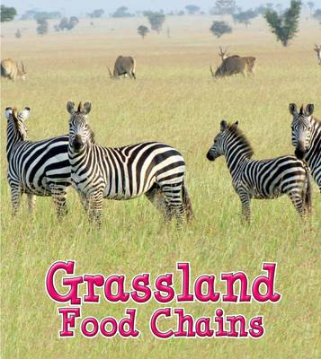 Grassland Food Chains by Angela Royston