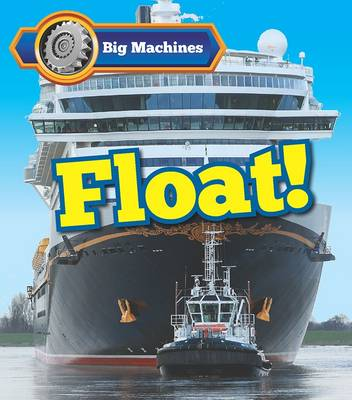 Big Machines Float! by Catherine Veitch