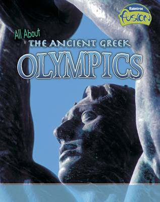 All About the Ancient Greek Olympics by Jane Bingham