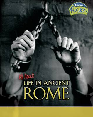 All About Life in Ancient Rome by Brenda Williams, Brian Williams