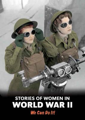 Stories of Women in World War II We Can Do it! by Andrew Langley