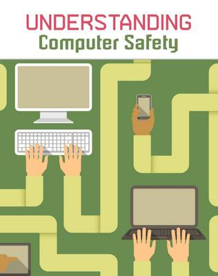 Understanding Computer Safety by