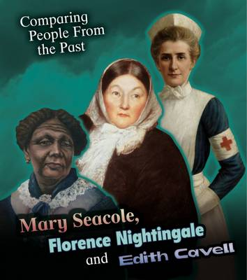 Mary Seacole, Florence Nightingale and Edith Cavell by Nick Hunter