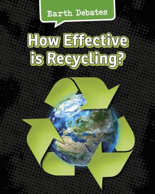 How Effective Is Recycling? by Catherine Chambers