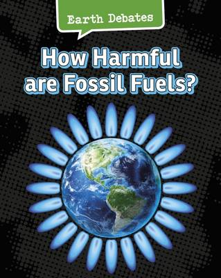 How Harmful are Fossil Fuels? by Catherine Chambers