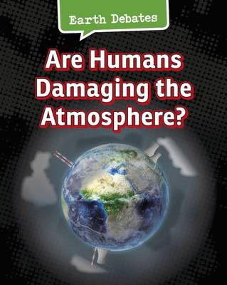Are Humans Damaging the Atmosphere? by Catherine Chambers