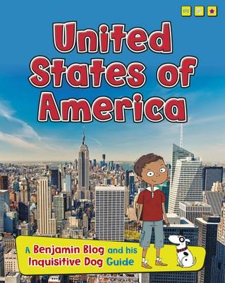 United States of America A Benjamin Blog and His Inquisitive Dog Guide by Anita Ganeri