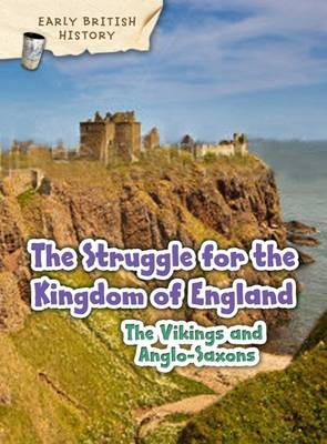 The Viking and Anglo-Saxon Struggle for England by Claire Throp