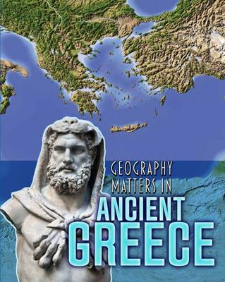 Geography Matters in Ancient Greece by Melanie Waldron