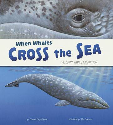 When Whales Cross the Sea The Grey Whale Migration by Sharon Katz Cooper