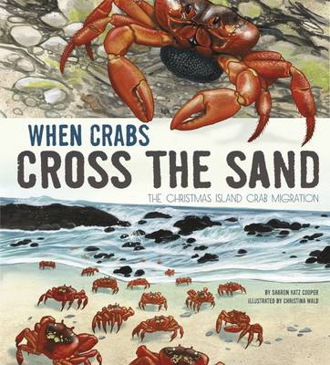 When Crabs Cross the Sand The Christmas Island Crab Migration by Sharon Katz Cooper