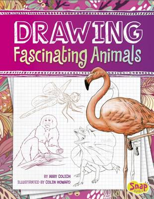 Drawing Amazing Animals by Abby Colich