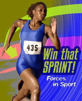 Win That Sprint Forces in Sport by Angela Royston
