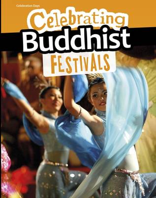Celebrating Buddhist Festivals by Nick Hunter