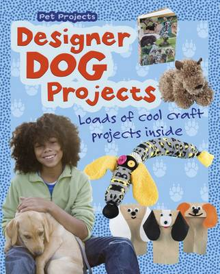 Designer Dog Projects by Isabel Thomas