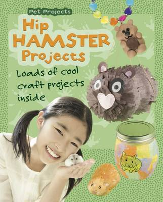 Hip Hamster Projects by Isabel Thomas