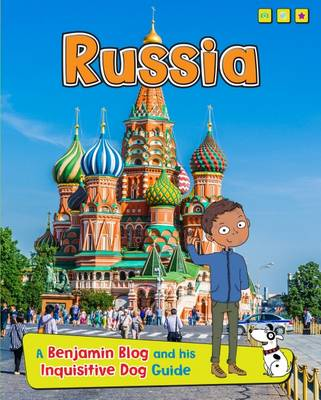 Russia A Benjamin Blog and His Inquisitive Dog Guide by Anita Ganeri