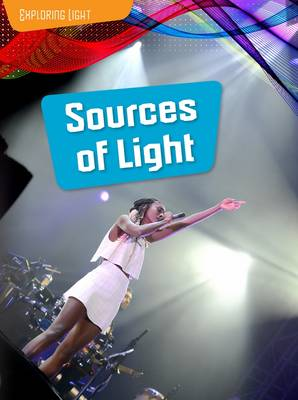 Sources of Light by Louise Spilsbury, Richard Spilsbury