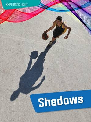 Shadows by Louise Spilsbury, Richard Spilsbury