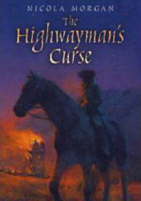 The Highwayman's Curse by Nicola Morgan, Christian Birmingham