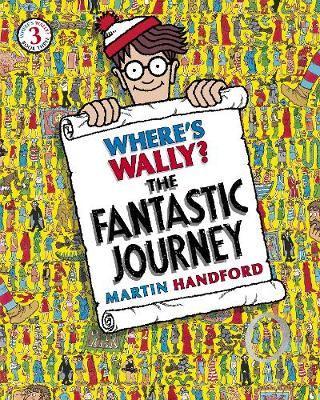 Where's Wally? The Fantastic Journey The Fantastic Journey by Martin Handford