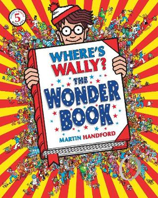 Where's Wally? The Wonder Book The Wonder Book by Martin Handford