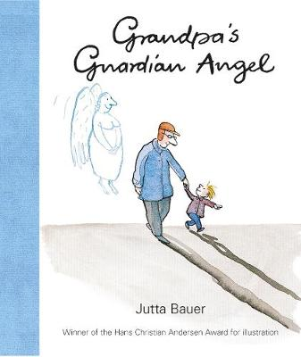 Grandpa's Guardian Angel by Jutta Bauer