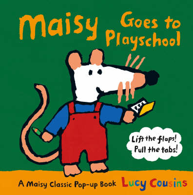 Maisy Goes to Playschool by Lucy Cousins