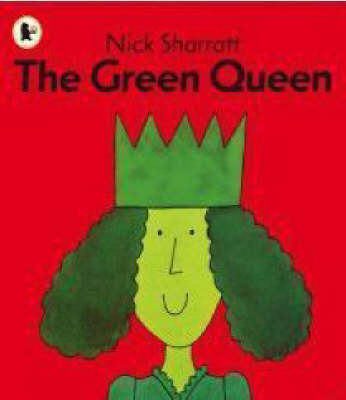 The Green Queen by Nick Sharratt