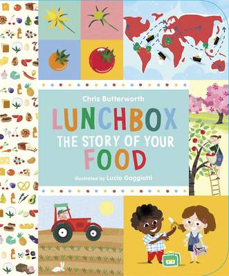 Lunchbox The Story of Your Food by Chris Butterworth