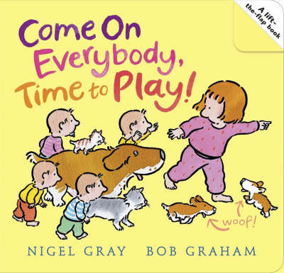 Come on Everybody! Time to Play! by Nigel Gray