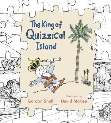 King Of Quizzical Island by Gordon Snell