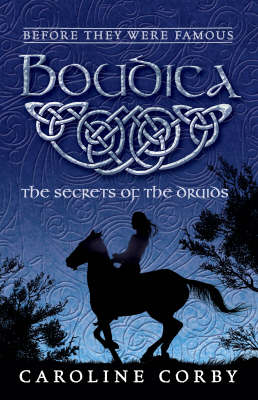 Boudica The Secrets of the Druids by Caroline Corby