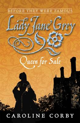Lady Jane Grey Queen for Sale by Caroline Corby