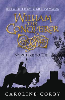 William the Conqueror Nowhere to Hide by Caroline Corby
