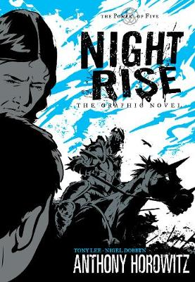 Power of Five: Nightrise - The Graphic Novel by Anthony Horowitz, Tony Lee